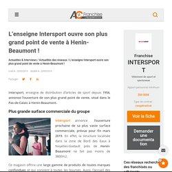 L'enseigne Intersport ouvre son plus grand point de vente à Henin-Beaumont !