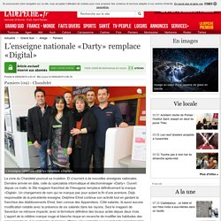 L'enseigne nationale «Darty» remplace «Digital» - 05/02/2015