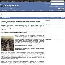 Comment enseigne-t-on la Première guerre mondiale aux jeunes Français ?