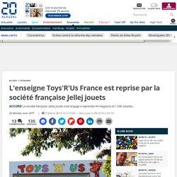 L'enseigne Toys'R'Us France est reprise par la société française Jellej jouets