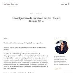L'enseigne beauté numéro 1 sur les réseaux sociaux est ….. – Carnet de Lu