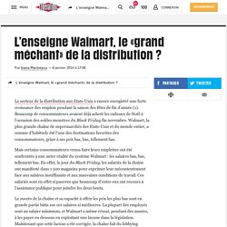 L'enseigne Walmart, le «grand méchant» de la distribution ?