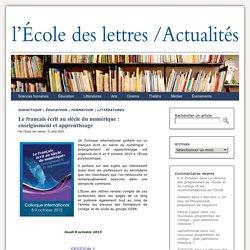 Le français écrit au siècle du numérique : enseignement et apprentissage « Les actualités de l'École des lettres