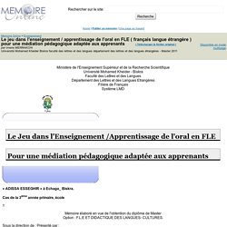 Le jeu dans l'enseignement / apprentissage de l'oral en FLE ( français langue étrangère ) pour une médiation pédagogique adaptée aux apprenants - Imene MERRAKCHI