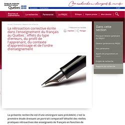 La rétroaction corrective écrite dans l'enseignement du français au Québec : effets du type d'erreurs, du profil de l'apprenant, du contexte d'apprentissage et de l'ordre d'enseignement - Histoire - Fonds Société et culture