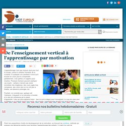 De l'enseignement vertical à l'apprentissage par motivation