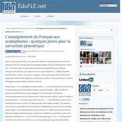 L'enseignement du français aux arabophones : quelques pistes pour la correction phonétique