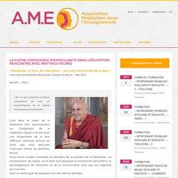 La pleine conscience bienveillante dans l'éducation: rencontre avec Matthieu Ricard