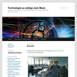 Le blog de l'enseignement de la Technologie au collège Jean Macé de Châtellerault (86, près de Poitiers)