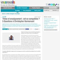 Thèse et enseignement : est-ce compatible ? 5 Questions à Christopher Kermorvant