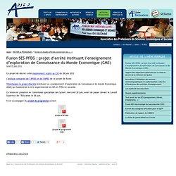 Fusion SES-PFEG : projet d'arrêté instituant l'enseignement d'exploration de Connaissance du Monde Economique (CME) - Apses