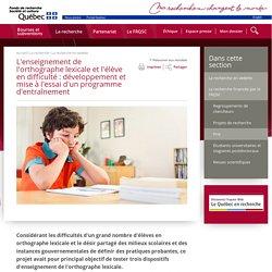 L'enseignement de l'orthographe lexicale et l'élève en difficulté : développement et mise à l'essai d'un programme d'entraînement - Histoire - Fonds Société et culture