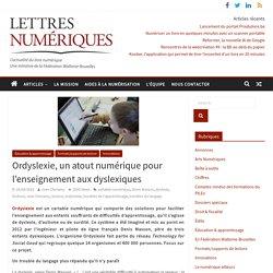 Ordyslexie, un atout numérique pour l'enseignement aux dyslexiques