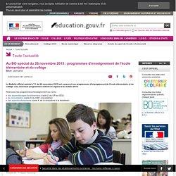 Au BO spécial du 26 novembre 2015 : programmes d'enseignement de l'école élémentaire et du collège
