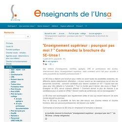 """""""Enseignement supérieur : pourquoi pas moi ? """" Commandez la brochure du SE-Unsa ! - ENSEIGNANTS DE L'UNSA"""