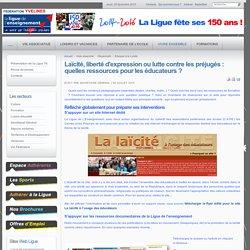 La ligue de l'enseignement 78 : Fédération des Yvelines - Laïcité, liberté d'expression ou lutte contre les préjugés : quelles ressources pour les éducateurs ?