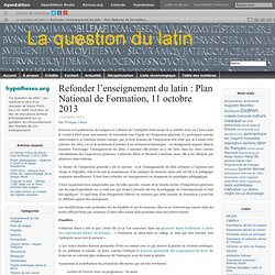 Refonder l'enseignement du latin : Plan National de Formation, 11 octobre 2013