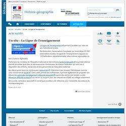 Un site : La Ligue de l'enseignement-Histoire-géographie-Éduscol