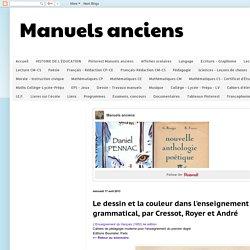 Manuels anciens: Le dessin et la couleur dans l'enseignement grammatical, par Cressot, Royer et André