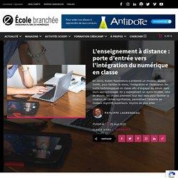 L'enseignement à distance : porte d'entrée vers l'intégration du numérique en classe