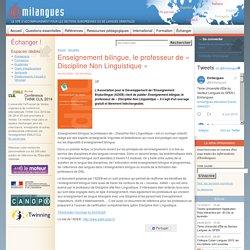 Enseignement bilingue, le professeur de « Discipline RAPPORT ADEB Sur la DNL DEC2011