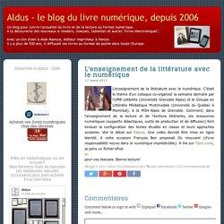 L'enseignement de la littérature avec le numérique - Aldus - le blog du livre numérique, depuis 2006