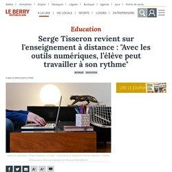 """Serge Tisseron revient sur l'enseignement à distance : """"Avec les outils numériques, l'élève peut travailler à son rythme"""" - Bourges (18000)"""