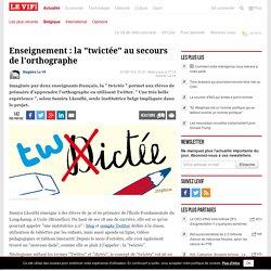 """Enseignement : la """"twictée"""" au secours de l'orthographe - Belgique"""