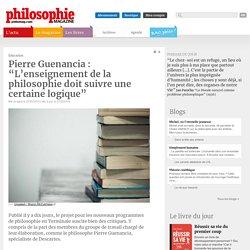"""Pierre Guenancia : """"L'enseignement de la philosophie doit suivre une certaine logique"""""""