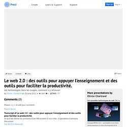 Le web 2.0 : des outils pour appuyer l'enseignement et des outils pour faciliter la productivité. by Olivier Chartrand on Prezi