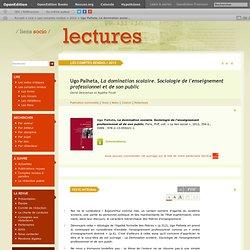 Ugo Palheta, La domination scolaire. Sociologie de l'enseignement professionnel et de son public