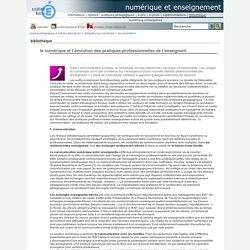 numérique et enseignement - le numérique et l'évolution des pratiques professionnelles de l'enseignant