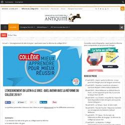 L'enseignement du latin & le grec : quel avenir avec la réforme du collège 2016 ?