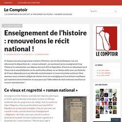 Enseignement de l'histoire : renouvelons le récit national !