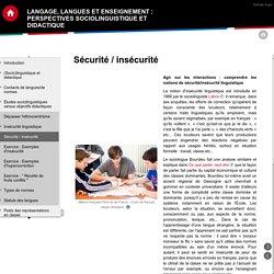 Langage, langues et enseignement : perspectives sociolinguistique et didactique - Sécurité / insécurité