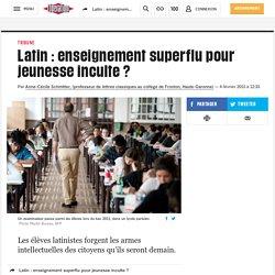 Latin: enseignement superflu pour jeunesse inculte?