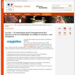 Un site : « le numérique pour l'enseignement des sciences et de la technologie au collège et au lycée » sur M@gistère-Physique-Chimie-Éduscol