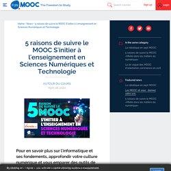 5 raisons de suivre le MOOC S'initier à l'enseignement en Sciences Numériques et Technologie