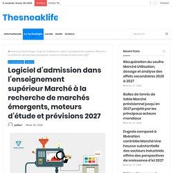 Logiciel d'admission dans l'enseignement supérieurMarché à la recherche de marchés émergents, moteurs d'étude et prévisions 2027 – Thesneaklife