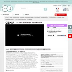 CULTURE NUMÉRIQUE : 07 Wikipédia - Centre d'Enseignement Multimédia Universitaire (C.E.M.U.) Université de Caen Normandie