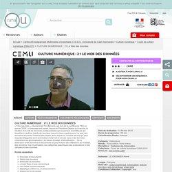 CULTURE NUMÉRIQUE : 21 Le Web des données - Centre d'Enseignement Multimédia Universitaire (C.E.M.U.) Université de Caen Normandie