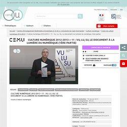 Culture numérique 2012-2013 > 11 : Vu, Lu, Su, Le document à la lumière du numérique (1ère partie) - Centre d'Enseignement Multimédia Universitaire (C.E.M.U.) Université de Caen Normandie