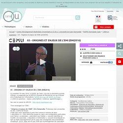 03 - Origines et enjeux de l'EMI (emi2016) - Centre d'Enseignement Multimédia Universitaire (C.E.M.U.) Université de Caen Normandie