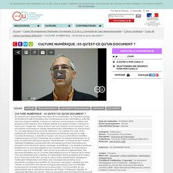 CULTURE NUMÉRIQUE : 03 Qu'est-ce qu'un document ? - Centre d'Enseignement Multimédia Universitaire (C.E.M.U.) Université de Caen Basse-Normandie