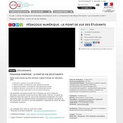 Pédagogie numérique : le point de vue des étudiants - Centre d'Enseignement Multimédia Universitaire (C.E.M.U.) Université de Caen Basse-Normandie