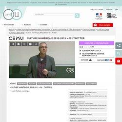 Culture numérique 2012-2013 > 09 : Twitter - Centre d'Enseignement Multimédia Universitaire (C.E.M.U.) Université de Caen Basse-Normandie