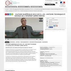02 Histoire technique et sociale de l'internet (2ème partie) - Centre d'Enseignement Multimédia Universitaire (C.E.M.U.) Université de Caen Basse-Normandie