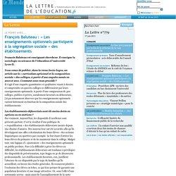 [La lettre de l'éducation] - La Lettre - n°779 - François Baluteau: «Les enseignements optionnels participent à la ségrégation sociale» des établissements