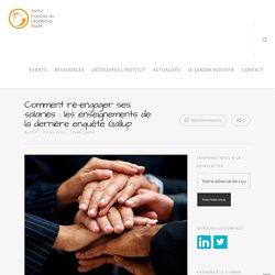 Comment ré-engager ses salariés : les enseignements de la dernière enquête Gallup – Institut Français du Leadership Positif