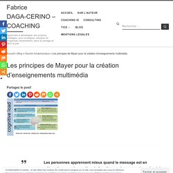 Les principes de Mayer pour la création d'enseignements multimédia - Fabrice DAGA-CERINO - COACHING
